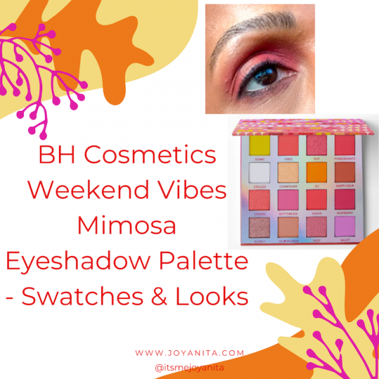 bh cosmetics, mimosa eyeshadow palette, colorful, sunset, summer vibes, weekend vibes series, mattes, shimmers