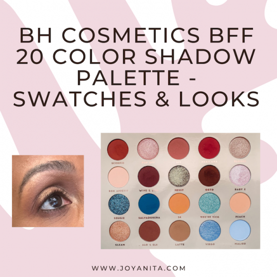 bh cosmetics, bff eyeshadow palette, mattes, shimmers, swatches, eye looks, deep skin swatches